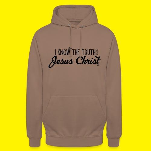 I know the truth - Jesus Christ // John 14: 6 - Unisex Hoodie