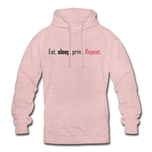 Eat, sleep, print. Repeat. - Unisex Hoodie