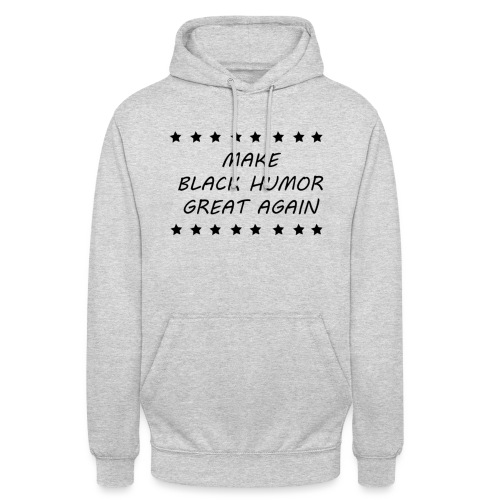 Make Black Humor Great Again black - Unisex Hoodie