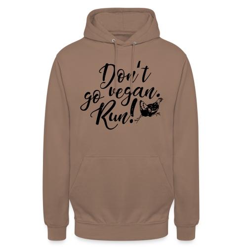 Don't go vegan. Run! - Unisex Hoodie