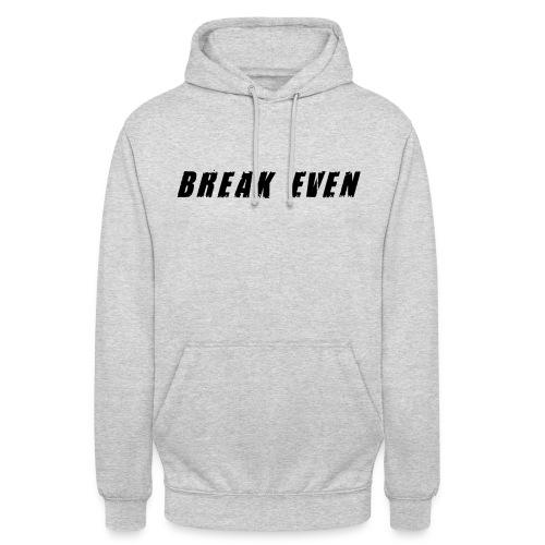 Break Even Black tekst - Hættetrøje unisex