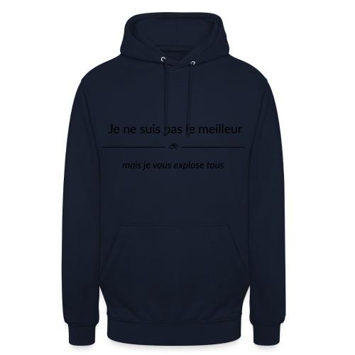 Je ne suis pas le meilleur - mais je vous explose - Sweat-shirt à capuche unisexe