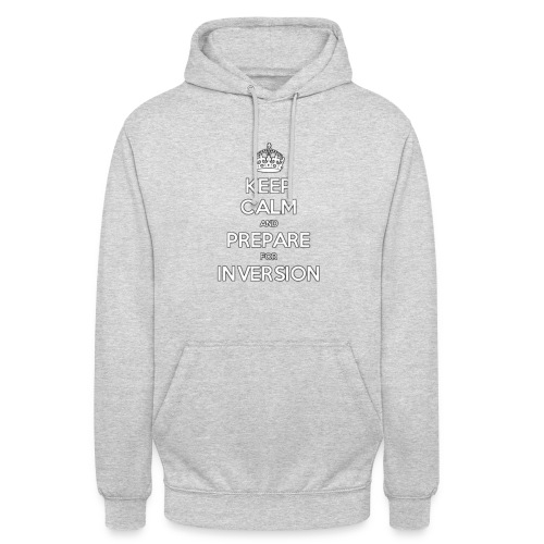 keep calm and prepare for inversion - Unisex Hoodie