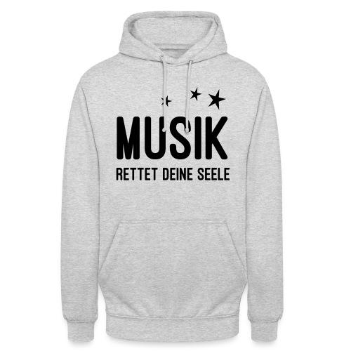 Musik rettet Deine Seele - Unisex Hoodie