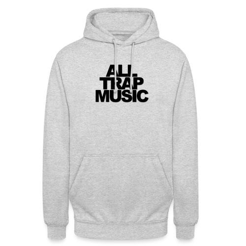 All Trap Music - Sweat-shirt à capuche unisexe