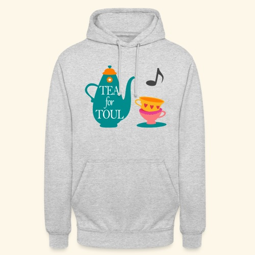 Tea for Toul - Sweat-shirt à capuche unisexe