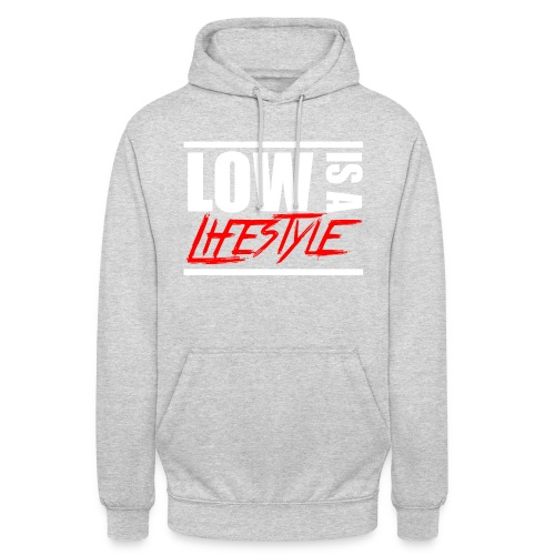 Low is a Lifestyle - Unisex Hoodie