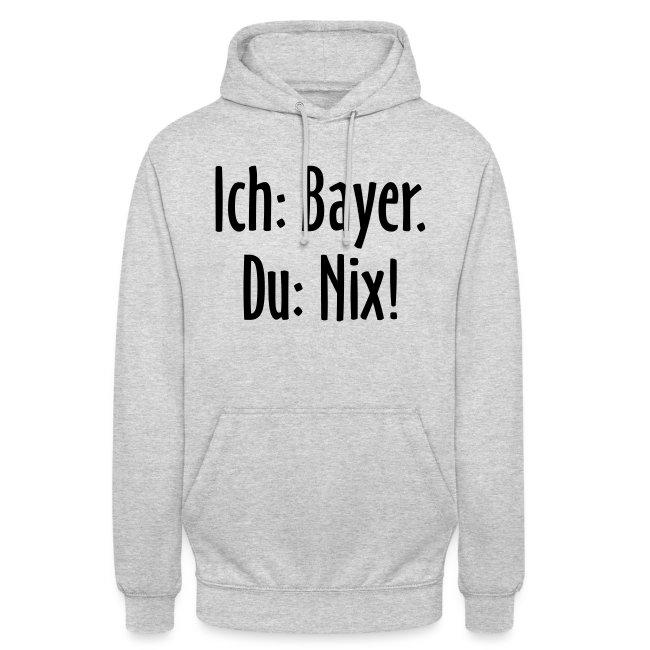 Ich Bayer Du Nix Bayrische Sprüche Unisex Hoodie