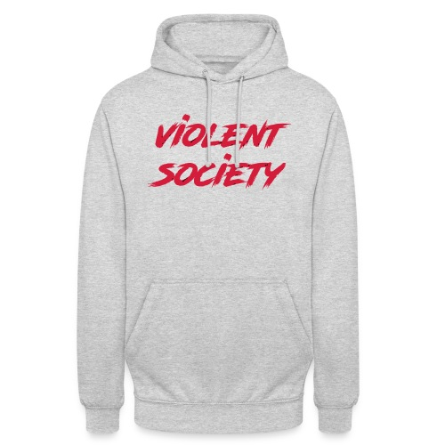 Violent Society - Unisex Hoodie