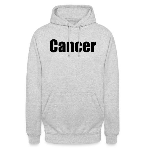 Cancer. - Unisex Hoodie