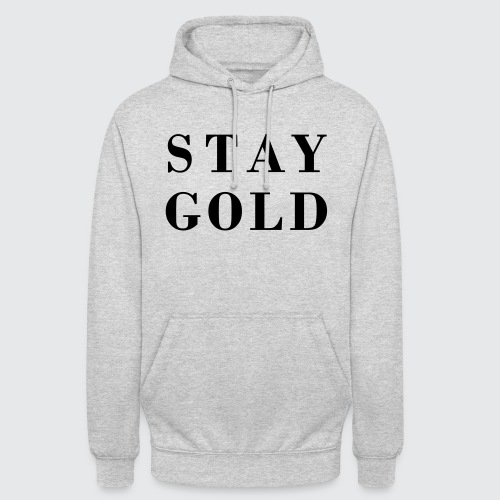 stay gold - Unisex Hoodie