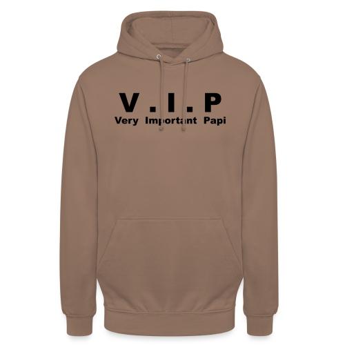 Vip - Very Important Papi - Papy - Sweat-shirt à capuche unisexe