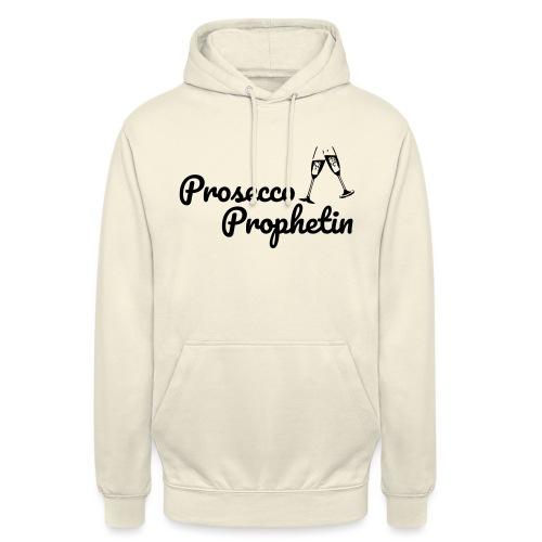 Prosecco Prophetin / Partyshirt / Mädelsabend - Unisex Hoodie