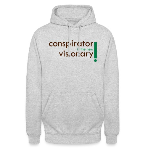 conspirator is the new visionary - Sweat-shirt à capuche unisexe