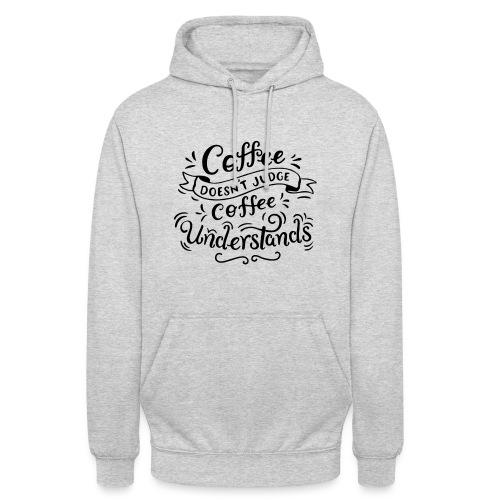 coffee doesnt judge Design - Unisex Hoodie