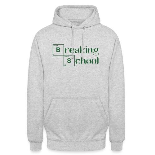 Breaking-School - Unisex Hoodie