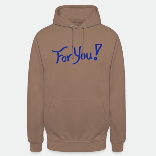 for you! - Unisex Hoodie