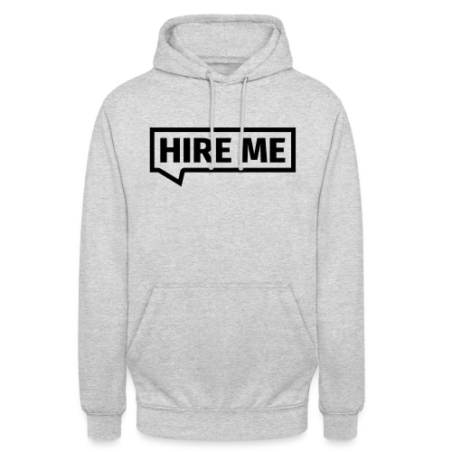 HIRE ME! (callout) - Unisex Hoodie