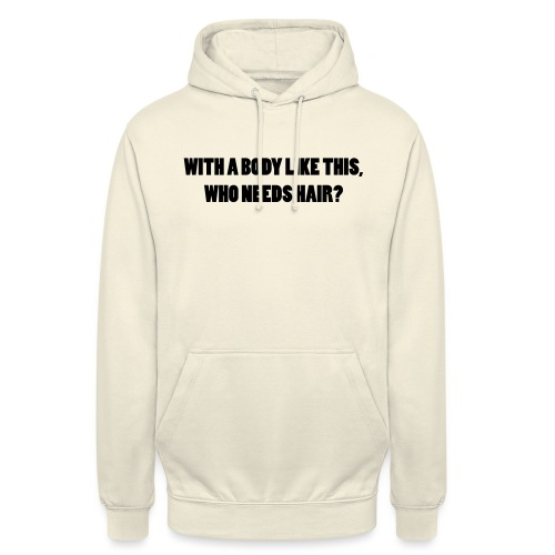 a body like this - Spruch T-shirt - Unisex Hoodie