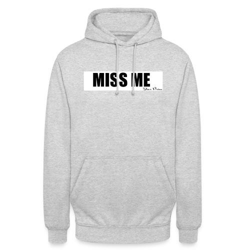 MISS ME - Unisex Hoodie
