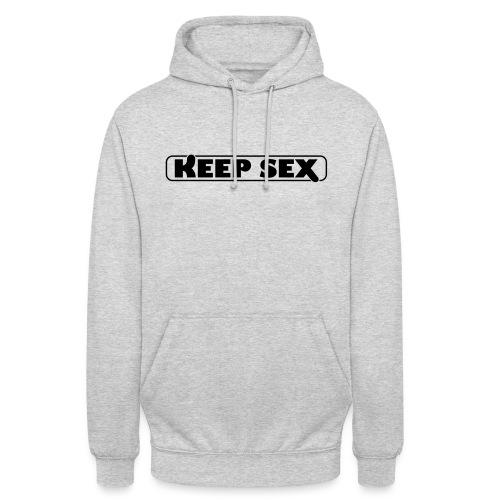 keep Sex - Felpa con cappuccio unisex