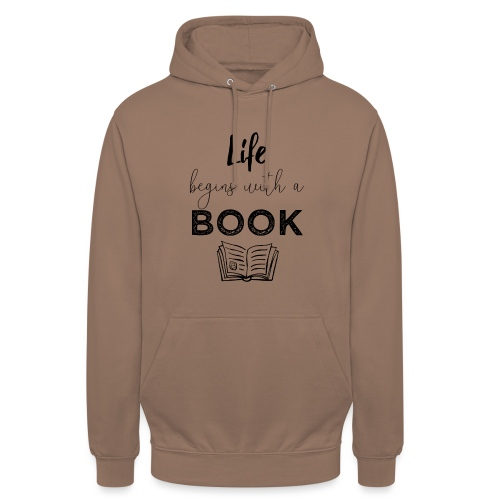0019 life begins with a book bookworm - Unisex Hoodie