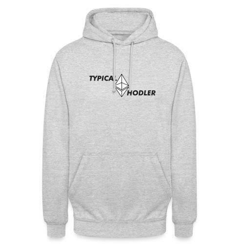 Typical ETH Hodler - Unisex Hoodie