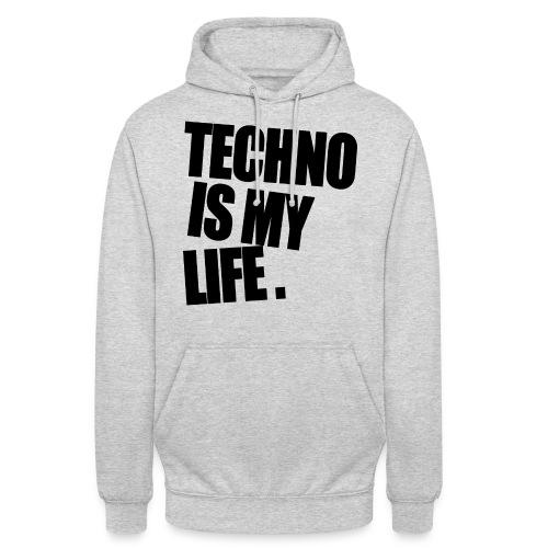 techno is my life 5 - Unisex Hoodie