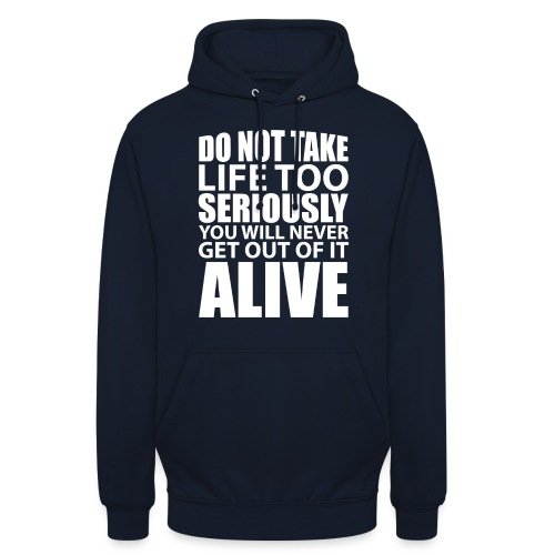 do not take life too seriously - Unisex-hettegenser