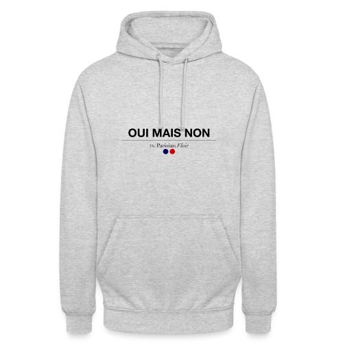 OUI MAIS NON - Sweat-shirt à capuche unisexe