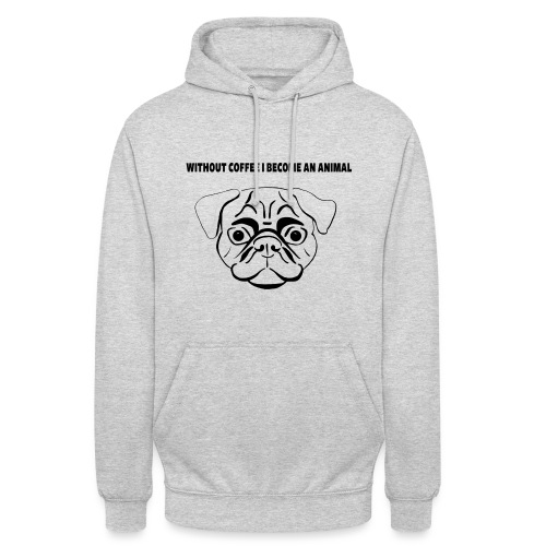 without coffee i become an animal Design - Unisex Hoodie