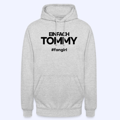 Einfach Tommy / #fangirl / Black Font - Unisex Hoodie