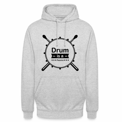 Drum is a passion - Unisex Hoodie