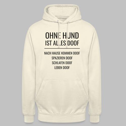 OHNE HUND IST ALLES DOOF - Black Edition - Unisex Hoodie