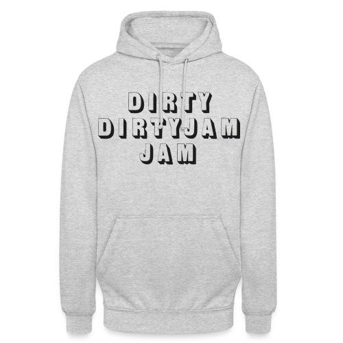 dirty dirty jam jam - Unisex Hoodie
