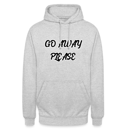 Go Away Please - Unisex Hoodie