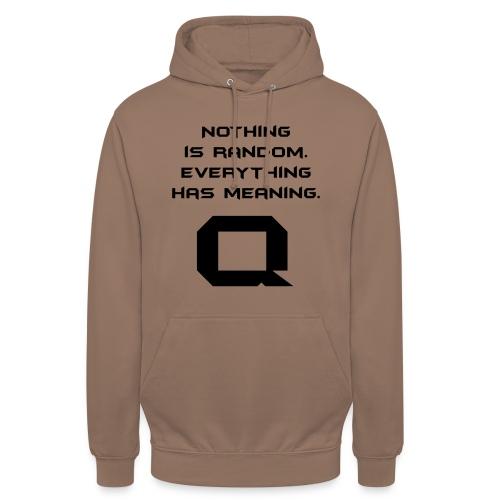 Nothing is random. Everything has meaning. - Unisex Hoodie