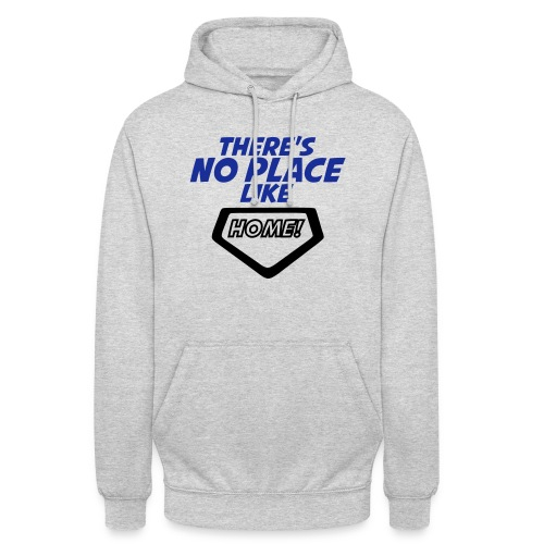 There´s no place like home - Unisex Hoodie