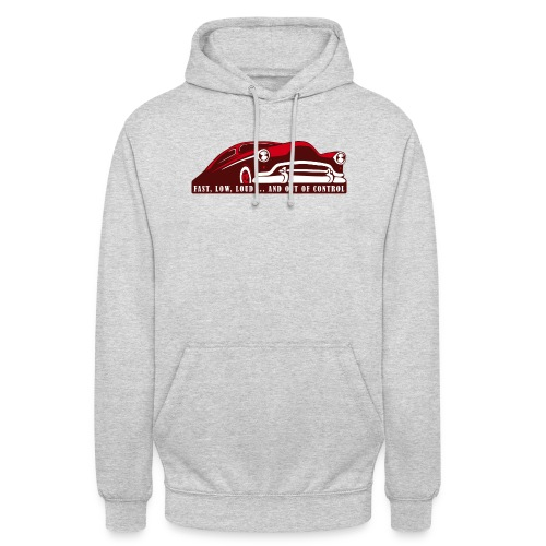 Kustom Car - Fast, Low, Loud ... And Out Of Contro - Unisex Hoodie