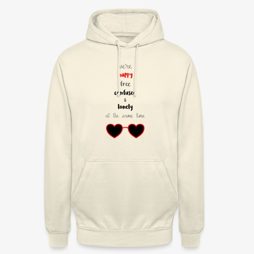 Happy Free Confused & Lonely - Unisex Hoodie
