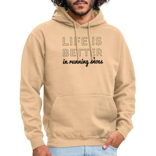 Life is Better in Running Shoes - Unisex Hoodie