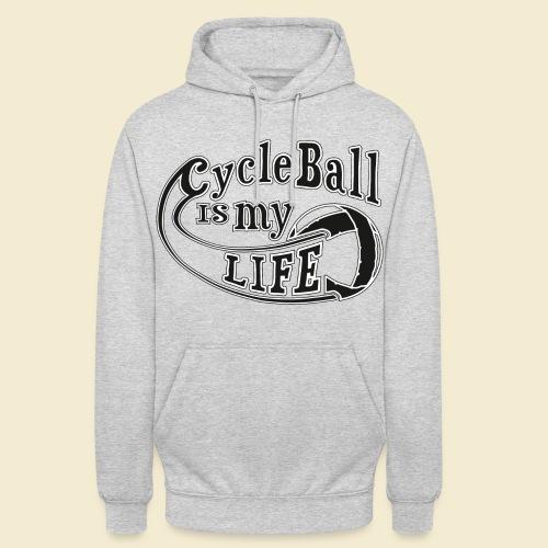 Radball | Cycle Ball is my Life - Unisex Hoodie