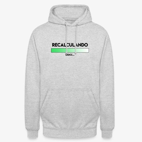 RECALCULANDO - Sudadera con capucha unisex
