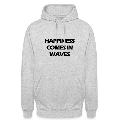 Happiness comes in waves - Luvtröja unisex