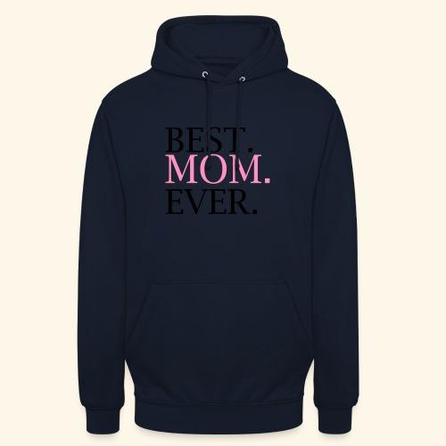 Best Mom Ever nbg 2000x2000 - Hættetrøje unisex
