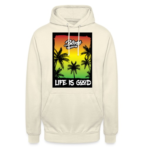 life is good - Sudadera con capucha unisex
