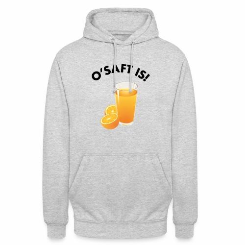 O'Saft is! - Unisex Hoodie
