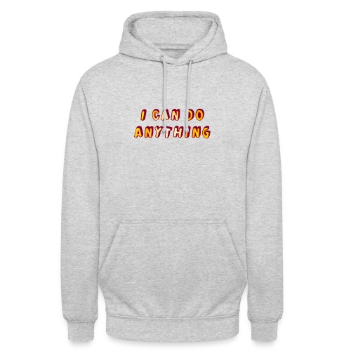 I can do anything - Unisex Hoodie