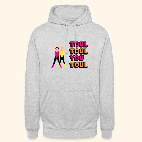 Toul Toul You Toul - Sweat-shirt à capuche unisexe
