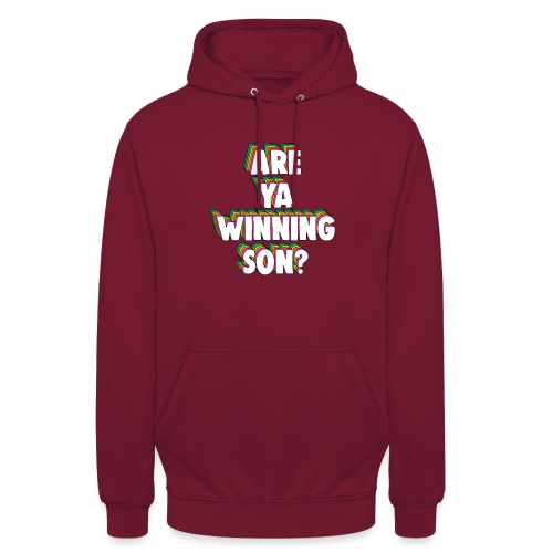 Are Ya Winning, Son? Meme - Unisex Hoodie